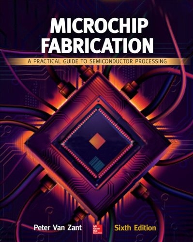 Microchip Fabrication: A Practical Guide to Semiconductor Processing  2013 edition cover