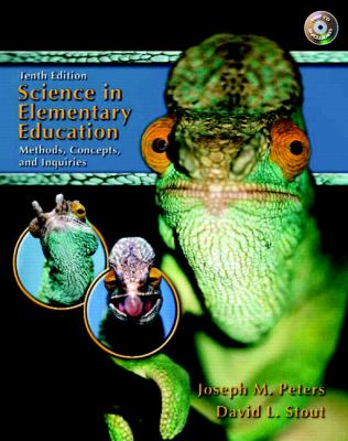 Science in Elementary Education Methods, Concepts and Inquiries 10th 2006 (Revised) 9780131716018 Front Cover