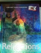 Harcourt School Publishers Reflections California Student Edition Grade 3 Reflections 2007  2003 9780153385018 Front Cover
