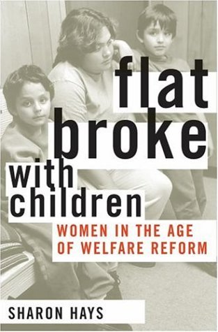 Flat Broke with Children Women in the Age of Welfare Reform  2004 edition cover