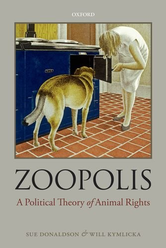 Zoopolis A Political Theory of Animal Rights N/A edition cover