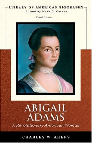 Abigail Adams A Revolutionary American Woman 3rd 2007 (Revised) edition cover