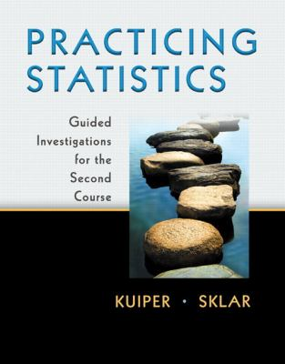 Practicing Statistics Guided Investigations for the Second Course  2013 edition cover