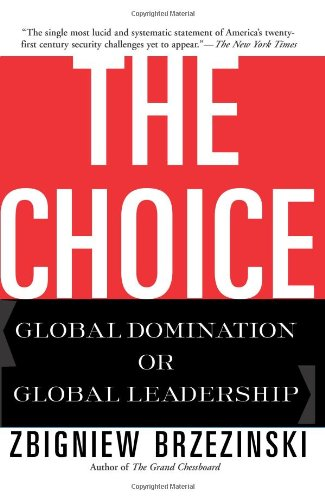Choice Global Domination or Global Leadership  2005 9780465008018 Front Cover