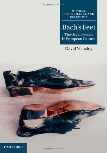 Bach's Feet The Organ Pedals in European Culture  2011 9780521199018 Front Cover