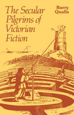 Secular Pilgrims of Victorian Fiction The Novel as Book of Life  1982 9780521272018 Front Cover