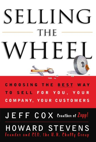 Selling the Wheel Choosing the Best Way to Sell for You, Your Company, Your Customers  2001 edition cover