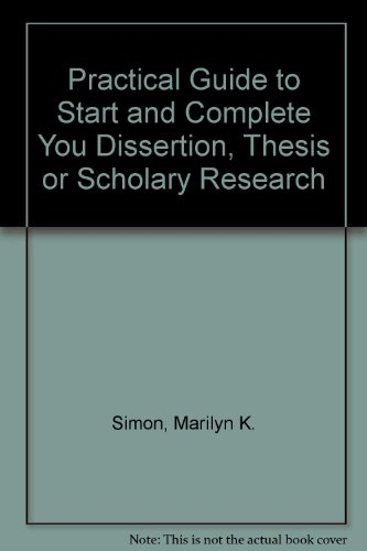 Dissertation and Scholarly Research : Recipes for Success - A Practical Guide to Start and Complete Your Dissertation, Thesis, or Formal Research Project  2006 (Revised) 9780757525018 Front Cover