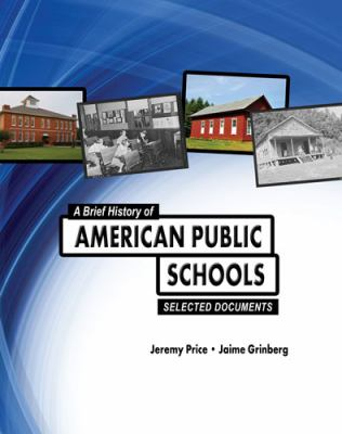Brief History of American Public Schools Selected Documents 2nd (Revised) 9780757570018 Front Cover