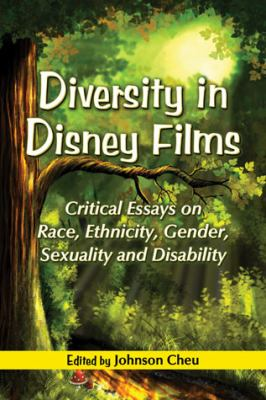 Diversity in Disney Films Critical Essays on Race, Ethnicity, Gender, Sexuality and Disability  2013 edition cover