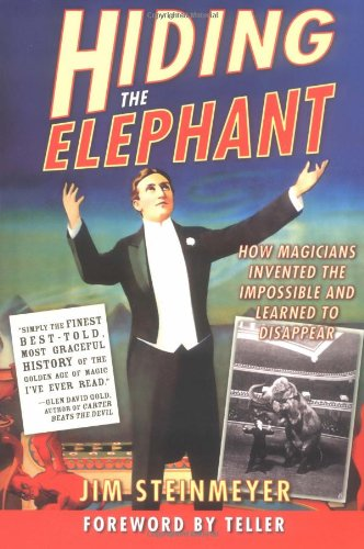 Hiding the Elephant How Magicians Invented the Impossible and Learned to Disappear N/A edition cover