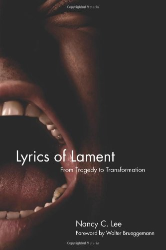 Lyrics of Lament From Tragedy to Transformation  2010 edition cover
