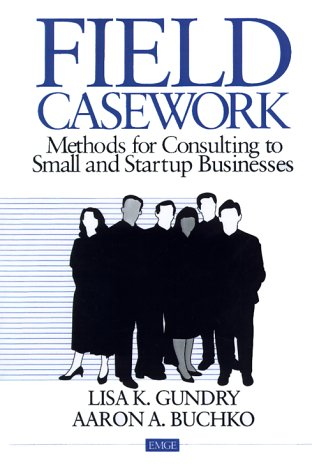 Field Casework Methods for Consulting to Small and Startup Businesses  1996 edition cover