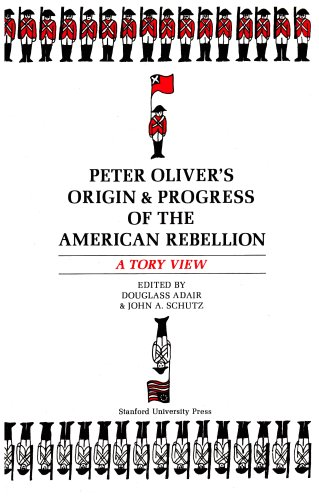 Peter Oliver's Origin and Progress of the American Rebellion A Tory View N/A edition cover