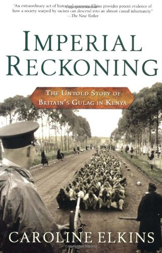 Imperial Reckoning The Untold Story of Britain's Gulag in Kenya  2006 edition cover