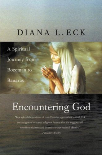 Encountering God A Spiritual Journey from Bozeman to Banaras 2nd 2003 edition cover