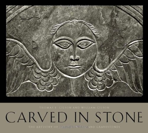 Carved in Stone The Artistry of Early New England Gravestones  2012 9780819573018 Front Cover