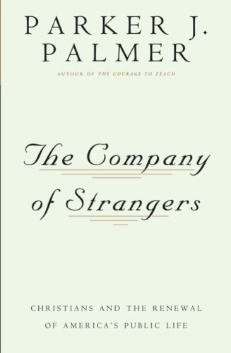 Company of Strangers Christians and the Renewal of America's Public Life Reprint  edition cover