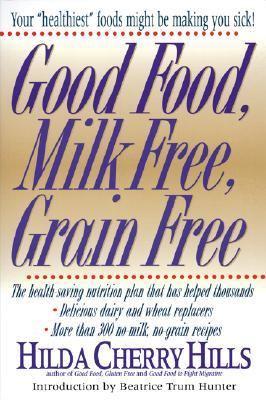 Good Food, Milk Free, Grain Free   2000 9780879832018 Front Cover