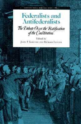 Federalists and Antifederalists The Debate over the Ratification of the Constitution N/A 9780945612018 Front Cover