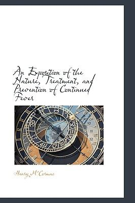 An Exposition of the Nature, Treatment, and Prevention of Continued Fever:   2009 edition cover