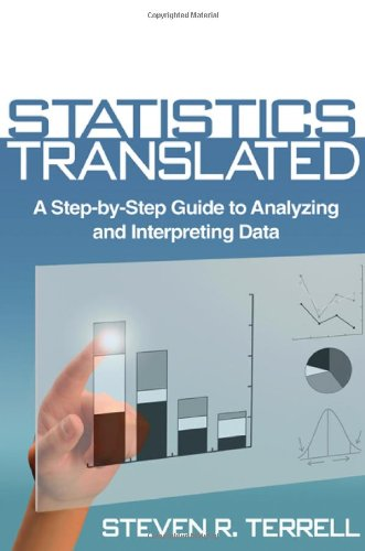 Statistics Translated A Step-by-Step Guide to Analyzing and Interpreting Data  2012 edition cover