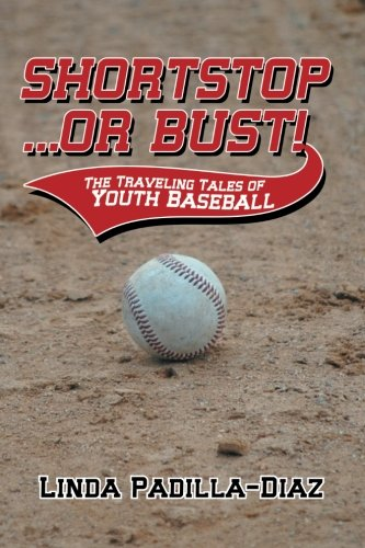 Shortstop … or Bust!: The Traveling Tales of Youth Baseball  2013 edition cover