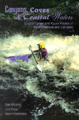 Canyons, Coves and Coastal Waters Canoe and Kayak Routes of Newfoundland and Labrador N/A 9781550811018 Front Cover