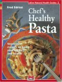 Chef's Healthy Pasta Vegetarian Recipes to Boost Your Vitality and Health N/A 9781553120018 Front Cover
