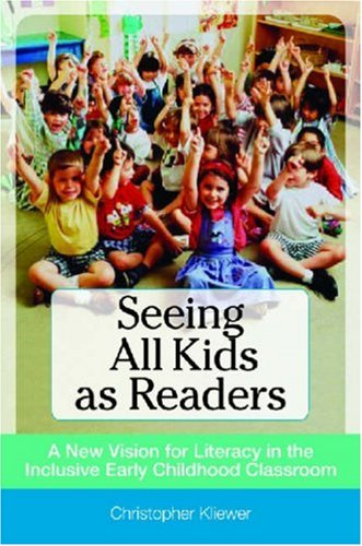 Seeing All Kids as Readers A New Vision for Literacy in the Inclusive Early Childhood Classroom  2008 edition cover