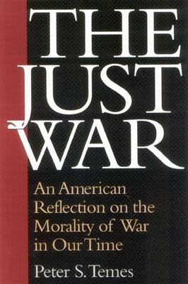 Just War An American Reflection on the Morality of War in Our Time  2003 edition cover