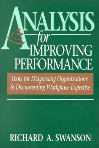 Analysis for Improving Performance Tools for Diagnosing Organizations and Documenting Workplace Expertise  1996 9781576750018 Front Cover