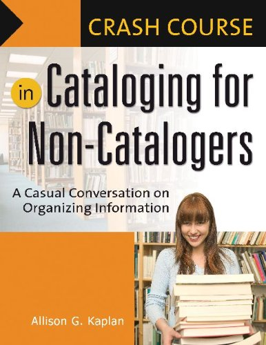 Crash Course in Cataloging for Non-Catalogers A Casual Conversation on Organizing Information  2009 edition cover