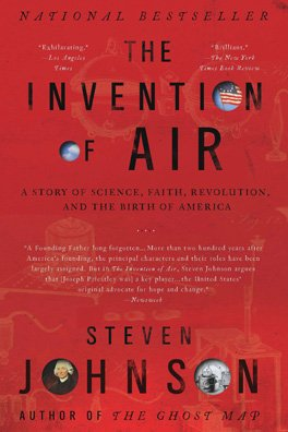 Invention of Air A Story of Science, Faith, Revolution, and the Birth of America N/A edition cover