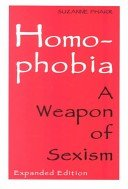 Homophobia : A Weapon of Sexism 2nd 1997 (Revised) edition cover