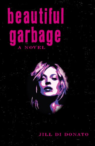 Beautiful Garbage A Novel  2013 9781938314018 Front Cover