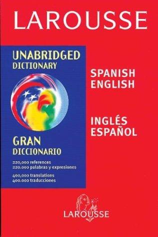 Larousse Unabridged Dictionary Spanish-English - English-Spanish  1999 edition cover