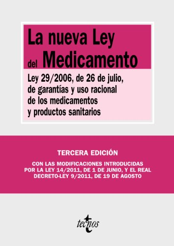 La nueva ley del medicamento / The new drug law: Ley 29/2006, de 26 de julio, de garantias y uso racional de los medicamentos y productos sanitarios / Law 29/2006 of July 26, on guarantees and ration  2011 edition cover