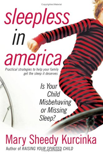 Sleepless in America Is Your Child Misbehaving or Missing Sleep?  2006 9780060736019 Front Cover