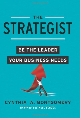 Strategist Be the Leader Your Business Needs  2012 edition cover
