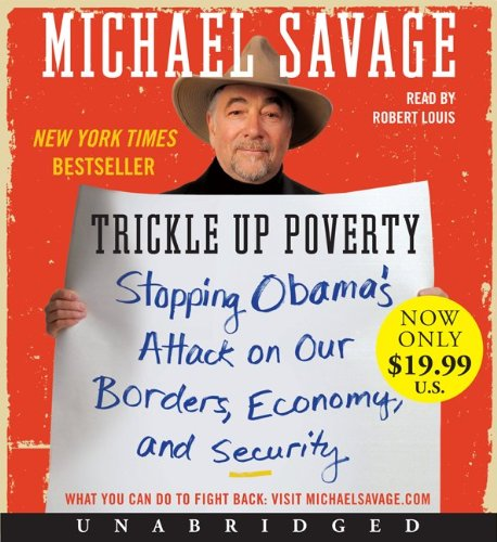 Trickle Up Poverty: Stopping Obama's Attack on Our Borders, Economy, and Security  2011 edition cover