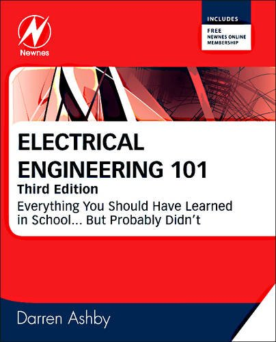 Electrical Engineering 101 Everything You Should Have Learned in School... but Probably Didn't 3rd 2011 edition cover