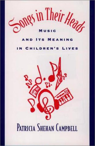 Songs in Their Heads Music and Its Meanings in Children's Lives  1998 edition cover