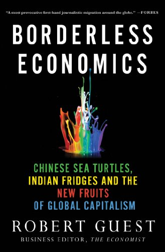 Borderless Economics Chinese Sea Turtles, Indian Fridges and the New Fruits of Global Capitalism  2013 edition cover