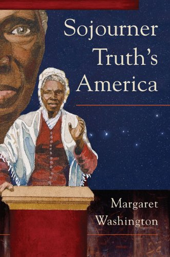 Sojourner Truth's America   2011 9780252078019 Front Cover