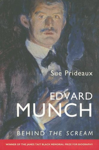Edvard Munch Behind the Scream  2007 9780300124019 Front Cover