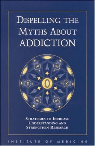 Dispelling the Myths about Addiction Strategies to Increase Understanding and Strengthen Research  1997 edition cover