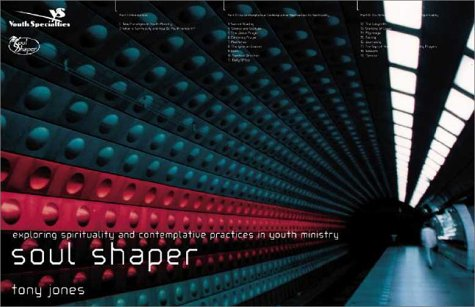 Soulshaper Soul Shaper Exploring Spirituality and Contemplative Practices in Youth Ministry  2003 edition cover