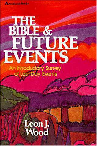 Bible and Future Events An Introductory Survey of Last-Day Events  1973 9780310347019 Front Cover