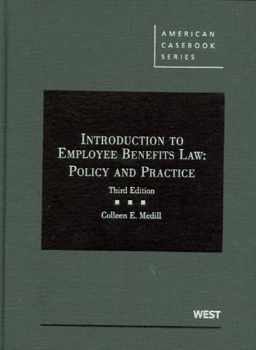 Introduction to Employee Benefits Law Policy and Practice 3rd 2011 (Revised) edition cover